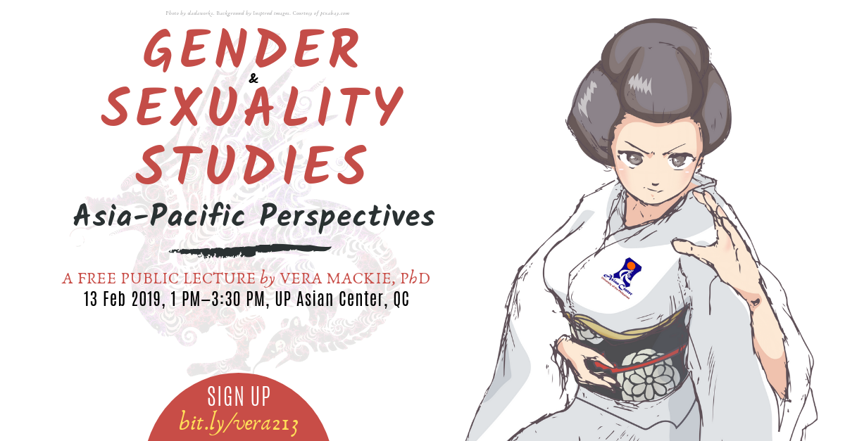 Gender and Sexuality Studies: Asia-Pacific Perspectives | A Lecture @ UP Asian Center, 13 Feb