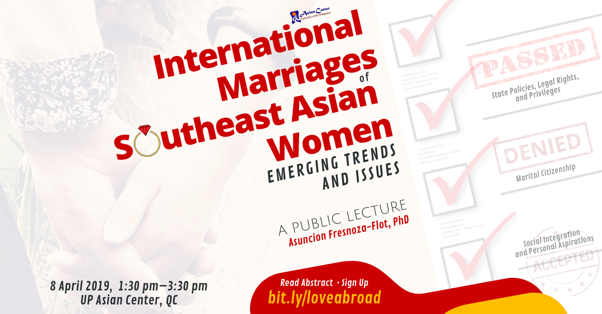 International Marriages of Southeast Asian Women: Trends and Issues | A Public Lecture, 8 April 2019