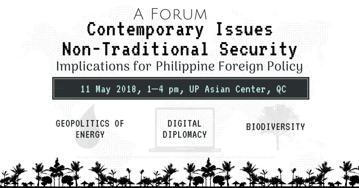 Contemporary Issues in Non-Traditional Security: Implications for Philippine Foreign Policy | A Forum | 11 May