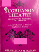Sugbuanon Theatre from Sotto to Rodriguez and Kabahar: An Introduction to Pre-War Sugbuanon Drama