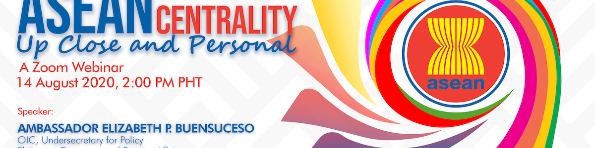 ASEAN Centrality: Up Close and Personal | A Zoom Webinar (14 Aug 2020)