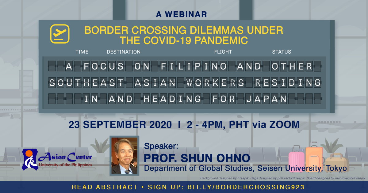 Border-Crossing Dilemmas under COVID-19: Filipino and Southeast Asian Workers Residing in and Heading for Japan | A Webinar  (23 Sept 2020)